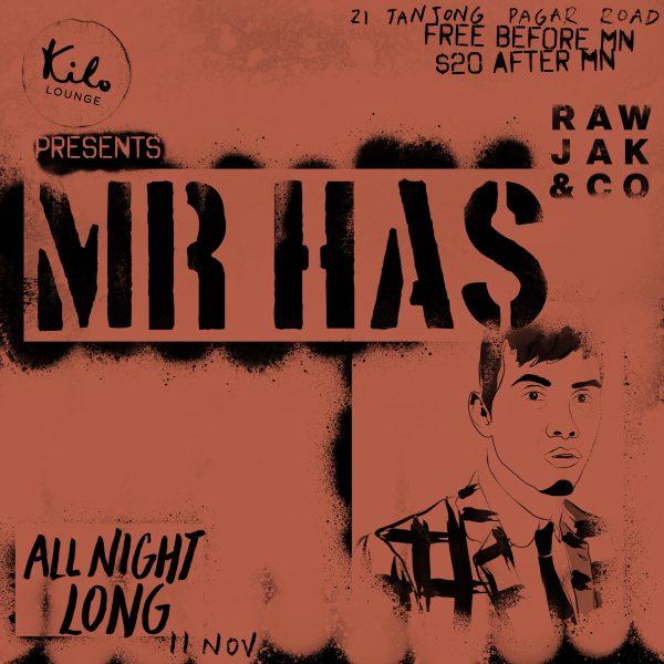 Kilo Lounge presents Mr. Has (Rawjak, SG)